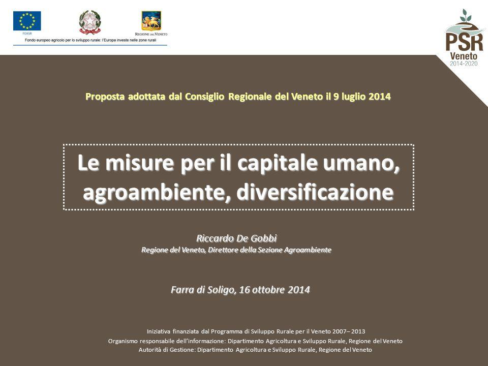 Proposta adottata dal Consiglio Regionale del Veneto il 9 luglio 2014 Iniziativa finanziata dal Programma di Sviluppo Rurale per il Veneto 2007– 2013