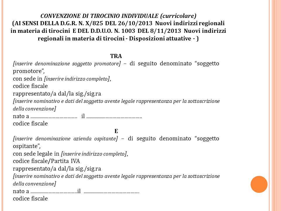 CONVENZIONE DI TIROCINIO INDIVIDUALE (curricolare) (AI SENSI DELLA D.G.R. N. X/825 DEL 26/10/2013 Nuovi indirizzi regionali in materia di tirocini E D