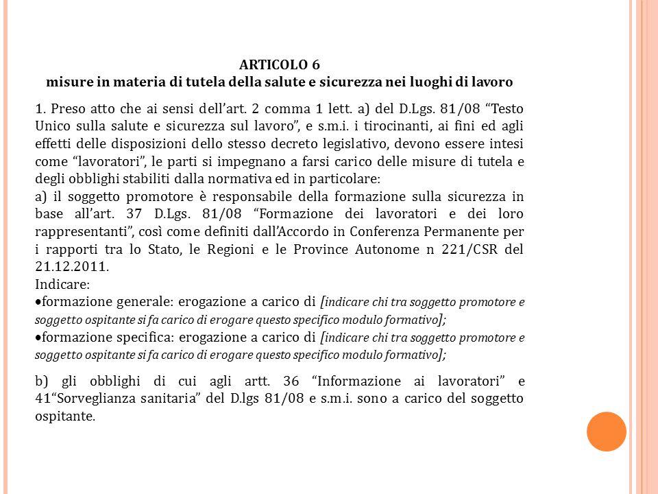 ARTICOLO 6 misure in materia di tutela della salute e sicurezza nei luoghi di lavoro 1. Preso atto che ai sensi dell'art. 2 comma 1 lett. a) del D.Lgs