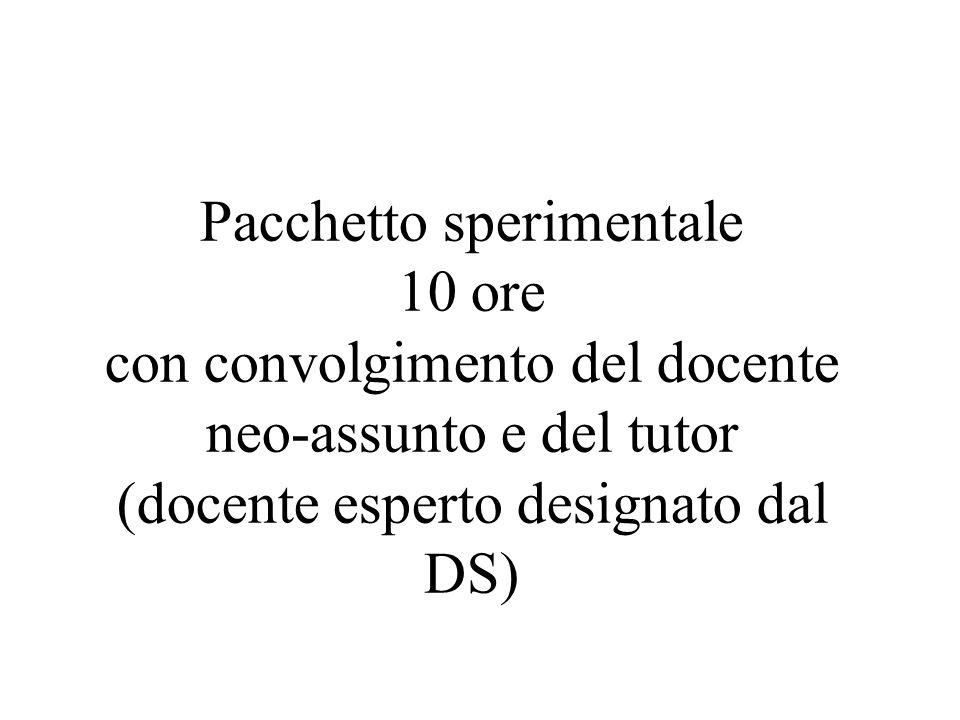 Pacchetto sperimentale 10 ore con convolgimento del docente neo-assunto e del tutor (docente esperto designato dal DS)