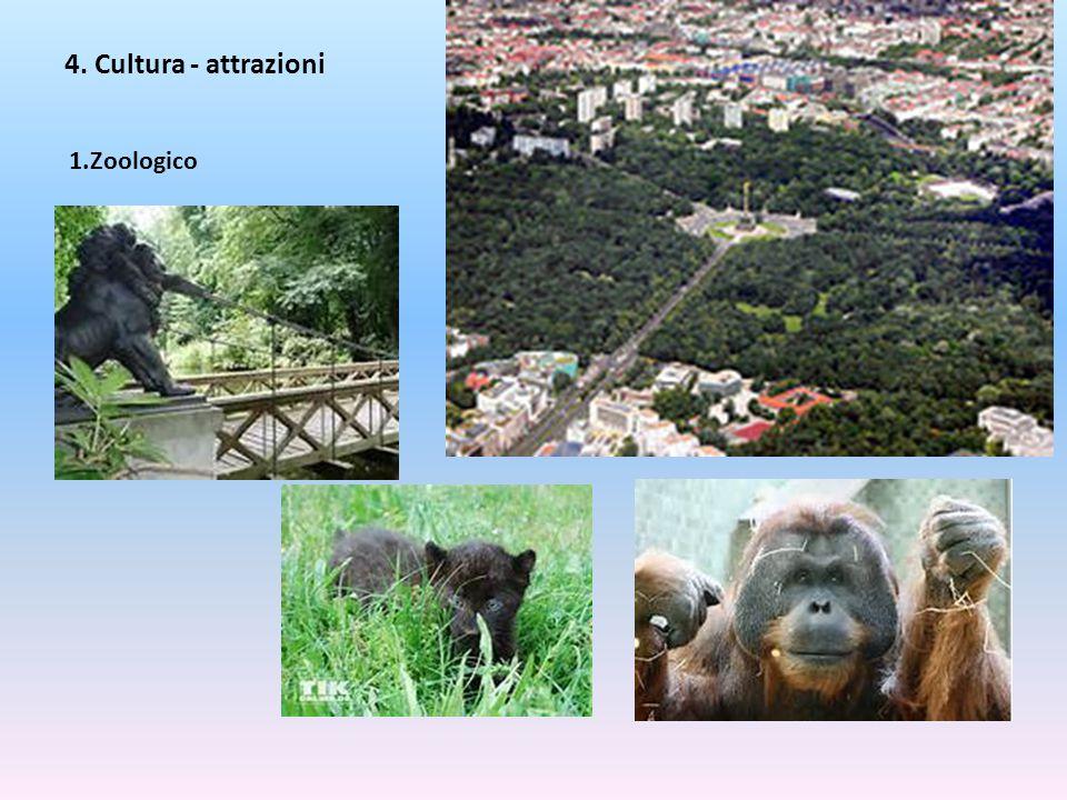 4. Cultura - attrazioni 1.Zoologico