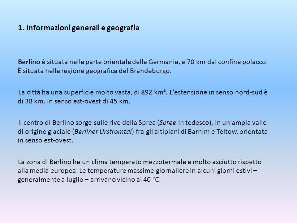 1. Informazioni generali e geografia Berlino è situata nella parte orientale della Germania, a 70 km dal confine polacco. È situata nella regione geog
