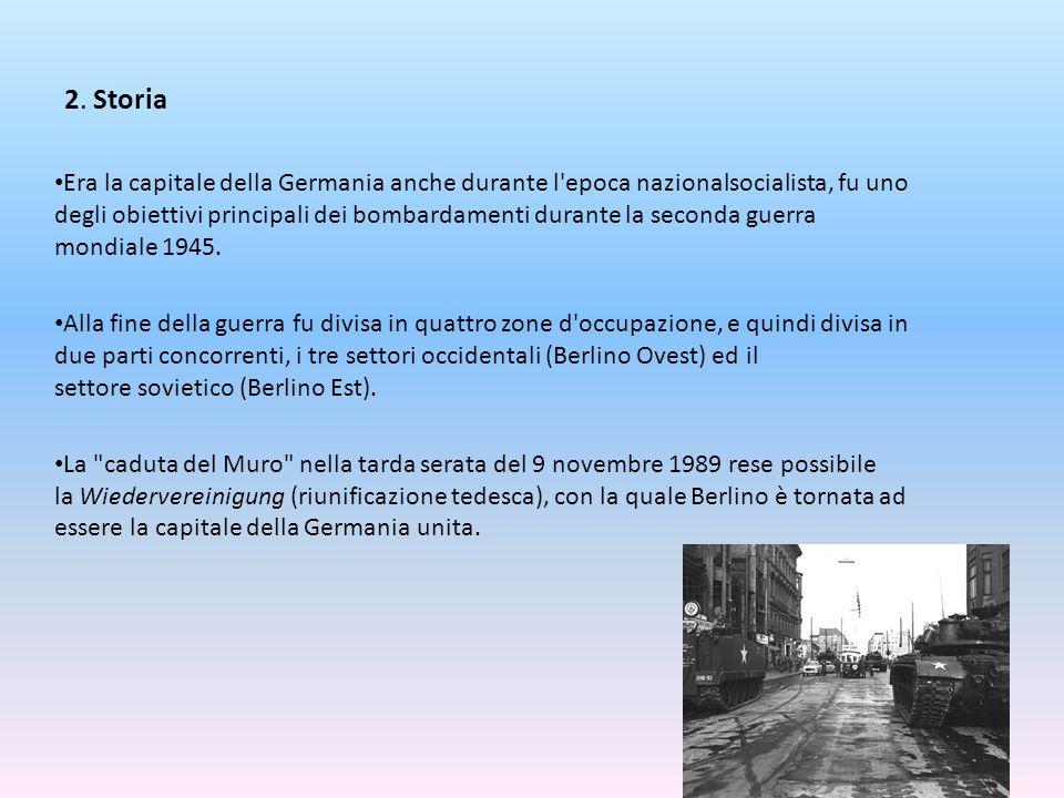 2. Storia Era la capitale della Germania anche durante l'epoca nazionalsocialista, fu uno degli obiettivi principali dei bombardamenti durante la seco