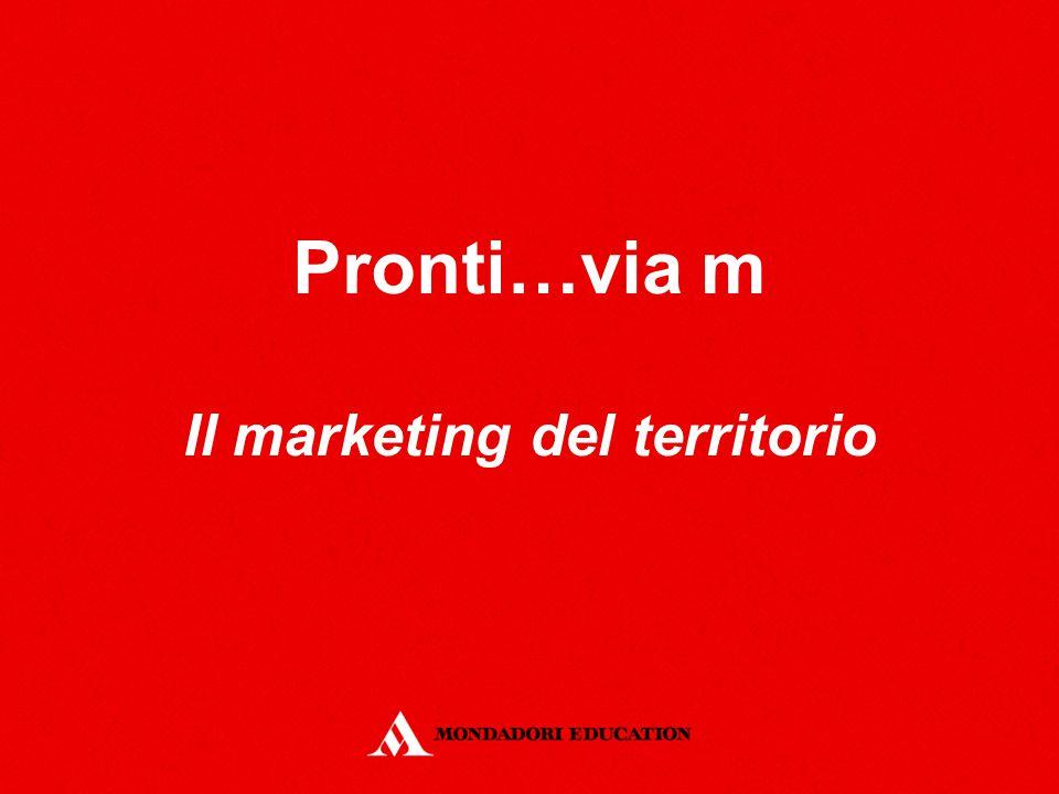 Pronti…via m Il marketing del territorio