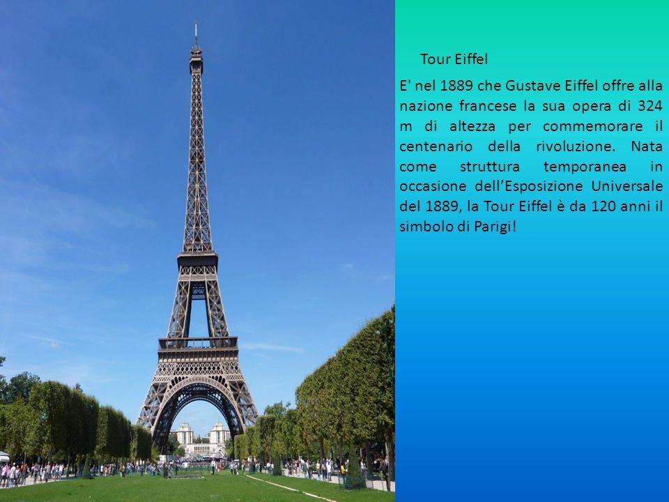 Tour Eiffel E nel 1889 che Gustave Eiffel offre alla nazione francese la sua opera di 324 m di altezza per commemorare il centenario della rivoluzione.