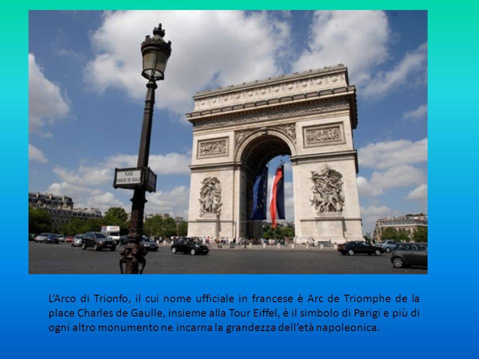 L'Arco di Trionfo, il cui nome ufficiale in francese è Arc de Triomphe de la place Charles de Gaulle, insieme alla Tour Eiffel, è il simbolo di Parigi e più di ogni altro monumento ne incarna la grandezza dell'età napoleonica.