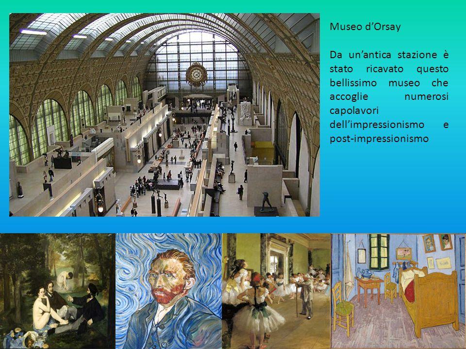Museo d'Orsay Da un'antica stazione è stato ricavato questo bellissimo museo che accoglie numerosi capolavori dell'impressionismo e post-impressionismo