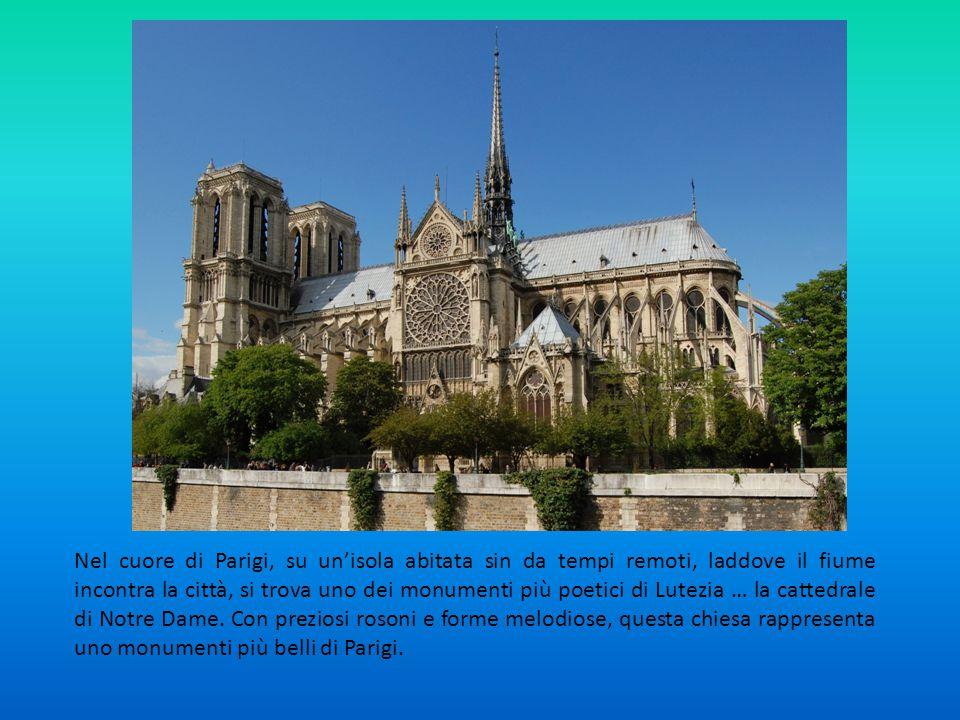 Nel cuore di Parigi, su un'isola abitata sin da tempi remoti, laddove il fiume incontra la città, si trova uno dei monumenti più poetici di Lutezia … la cattedrale di Notre Dame.