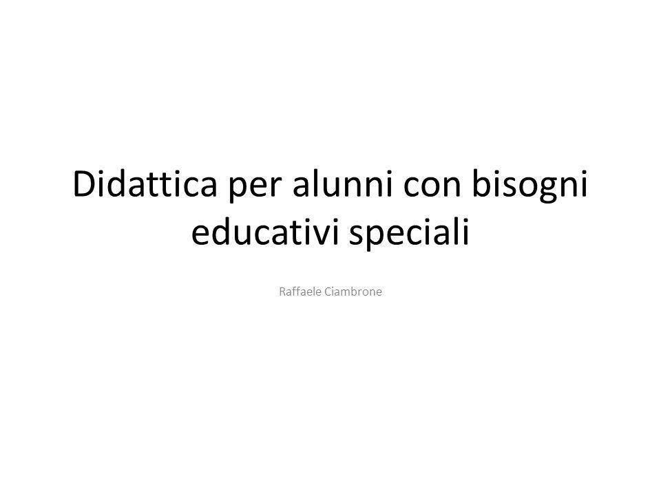 Didattica per alunni con bisogni educativi speciali Raffaele Ciambrone