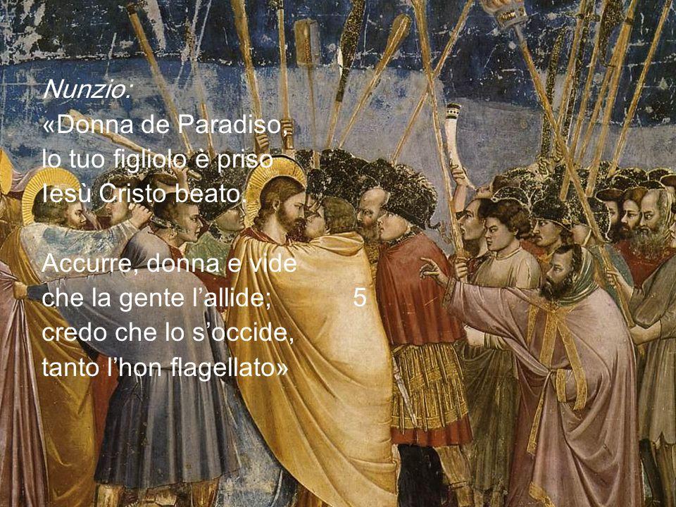 Nunzio: «Donna de Paradiso, lo tuo figliolo è priso Iesù Cristo beato.
