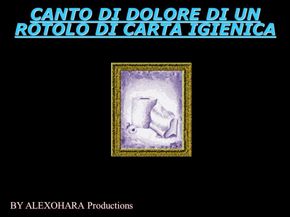 CANTO DI DOLORE DI UN ROTOLO DI CARTA IGIENICA BY ALEXOHARA Productions