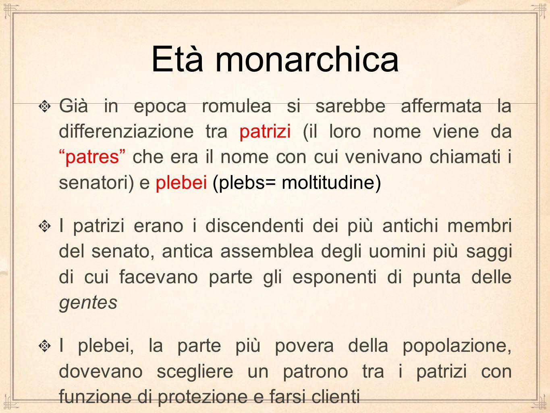 """Già in epoca romulea si sarebbe affermata la differenziazione tra patrizi (il loro nome viene da """"patres"""" che era il nome con cui venivano chiamati i"""