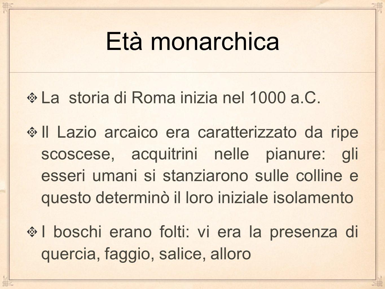 La storia di Roma inizia nel 1000 a.C. Il Lazio arcaico era caratterizzato da ripe scoscese, acquitrini nelle pianure: gli esseri umani si stanziarono