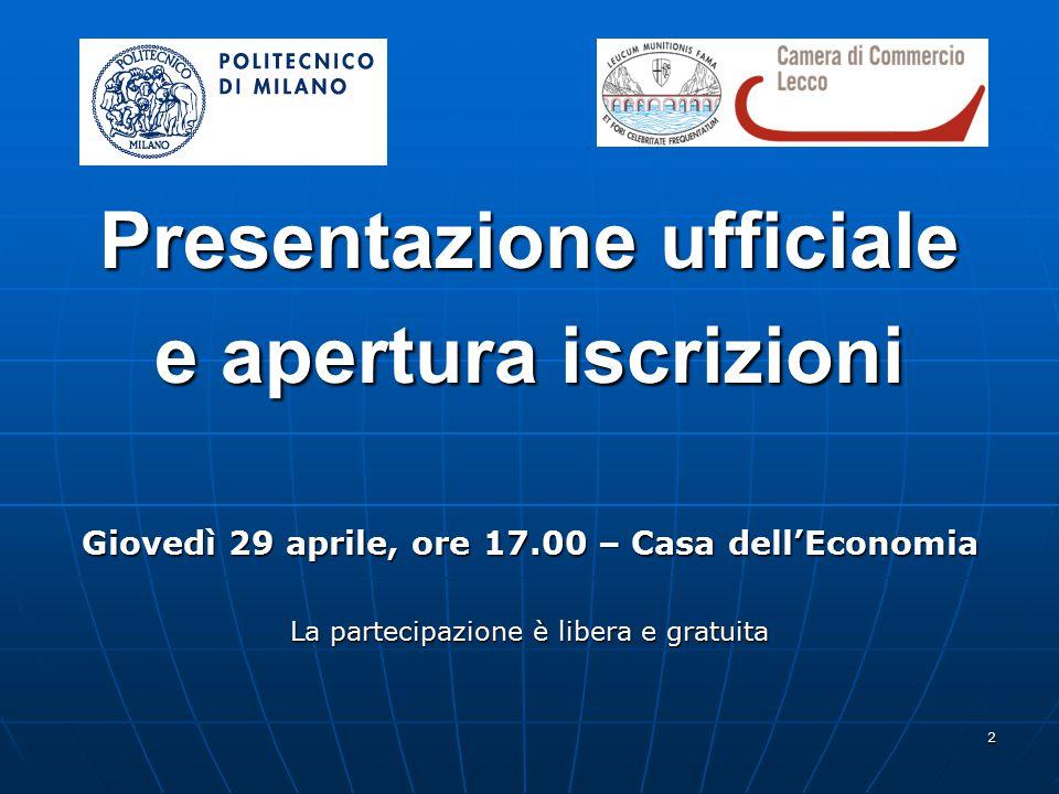 2 Presentazione ufficiale e apertura iscrizioni Giovedì 29 aprile, ore 17.00 – Casa dell'Economia La partecipazione è libera e gratuita