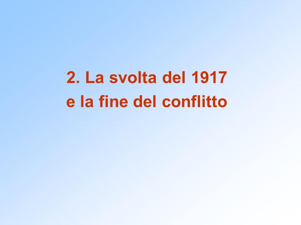 2. La svolta del 1917 e la fine del conflitto