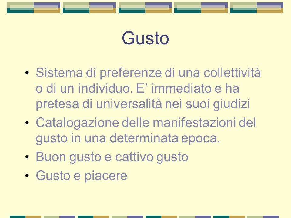 Gusto Sistema di preferenze di una collettività o di un individuo.