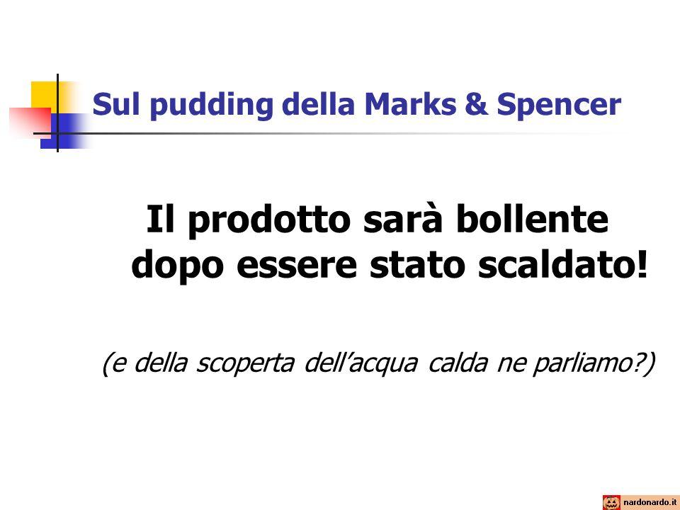 Sul pudding della Marks & Spencer Il prodotto sarà bollente dopo essere stato scaldato.