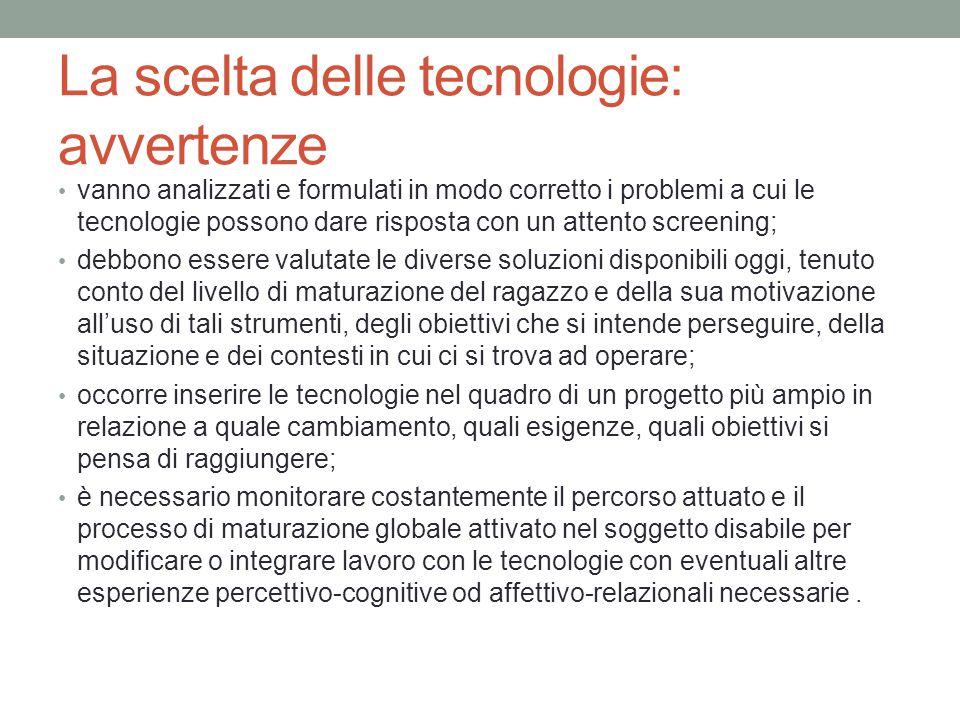 La scelta delle tecnologie: avvertenze vanno analizzati e formulati in modo corretto i problemi a cui le tecnologie possono dare risposta con un atten