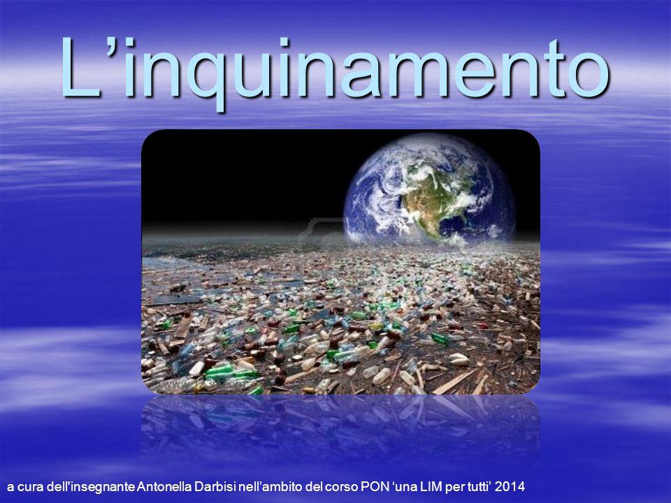 L'inquinamento a cura dell'insegnante Antonella Darbisi nell'ambito del corso PON 'una LIM per tutti' 2014