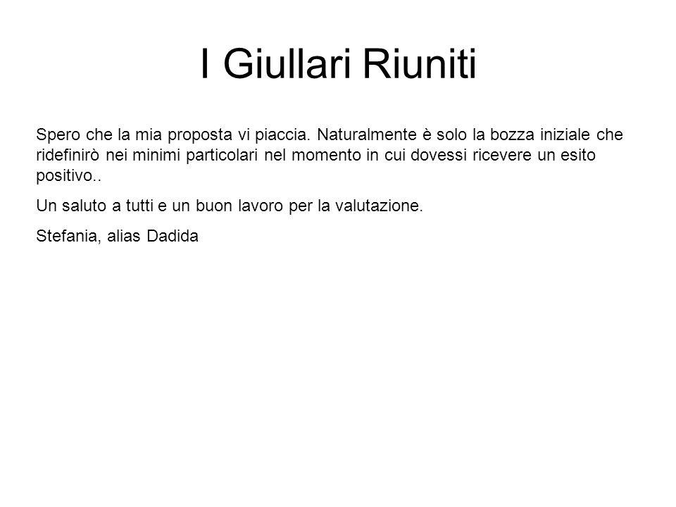 I Giullari Riuniti Spero che la mia proposta vi piaccia.