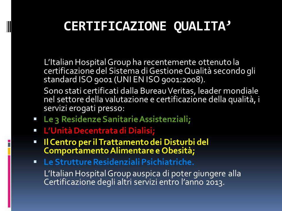 CERTIFICAZIONE QUALITA' L'Italian Hospital Group ha recentemente ottenuto la certificazione del Sistema di Gestione Qualità secondo gli standard ISO 9