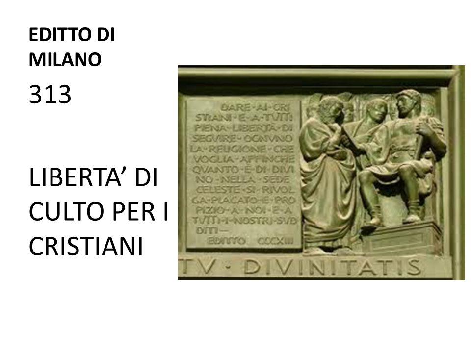 EDITTO DI MILANO 313 LIBERTA' DI CULTO PER I CRISTIANI