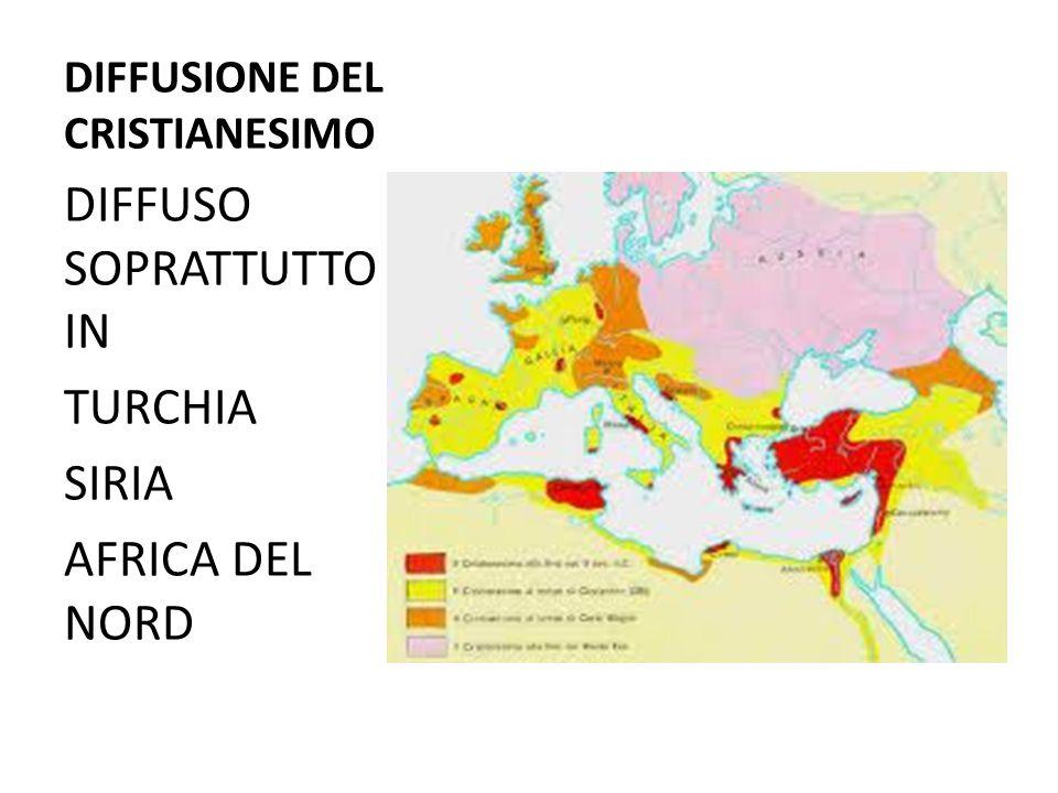 DIFFUSIONE DEL CRISTIANESIMO DIFFUSO SOPRATTUTTO IN TURCHIA SIRIA AFRICA DEL NORD