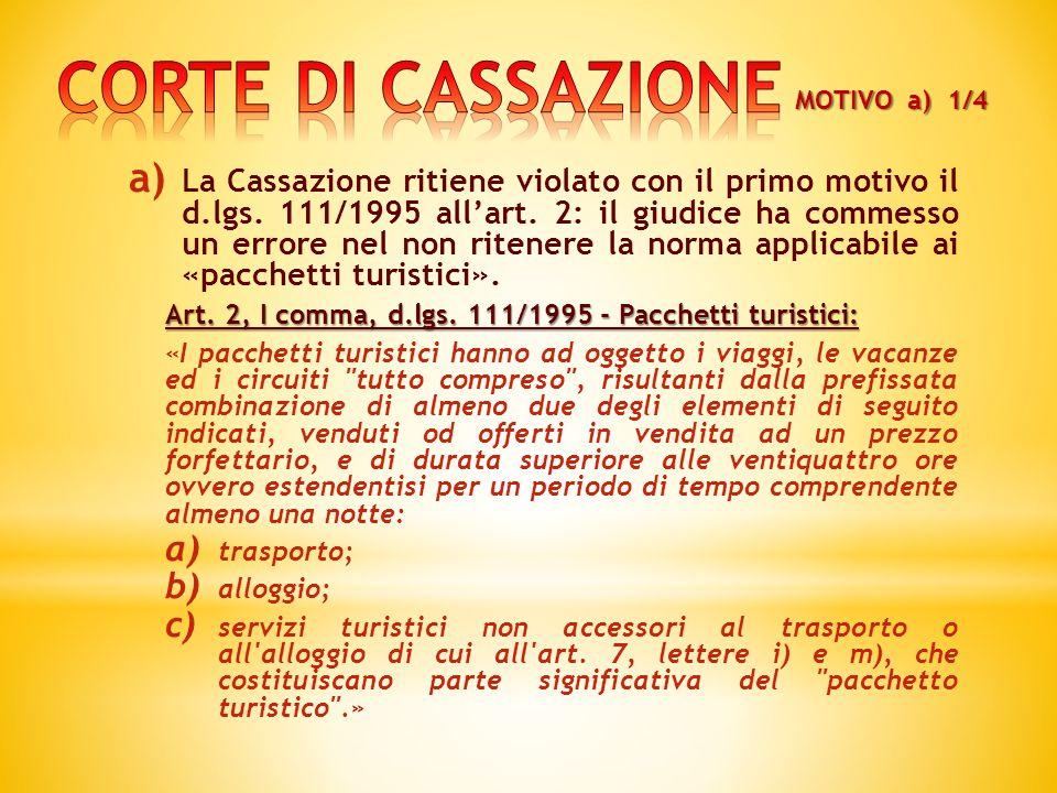 a) La Cassazione ritiene violato con il primo motivo il d.lgs.