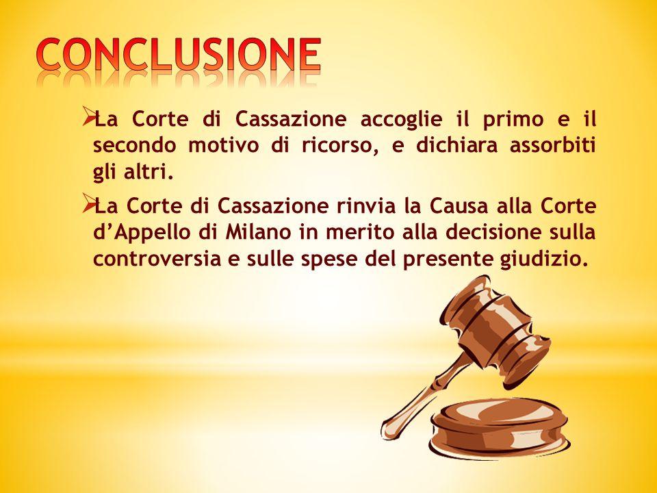  La Corte di Cassazione accoglie il primo e il secondo motivo di ricorso, e dichiara assorbiti gli altri.  La Corte di Cassazione rinvia la Causa al