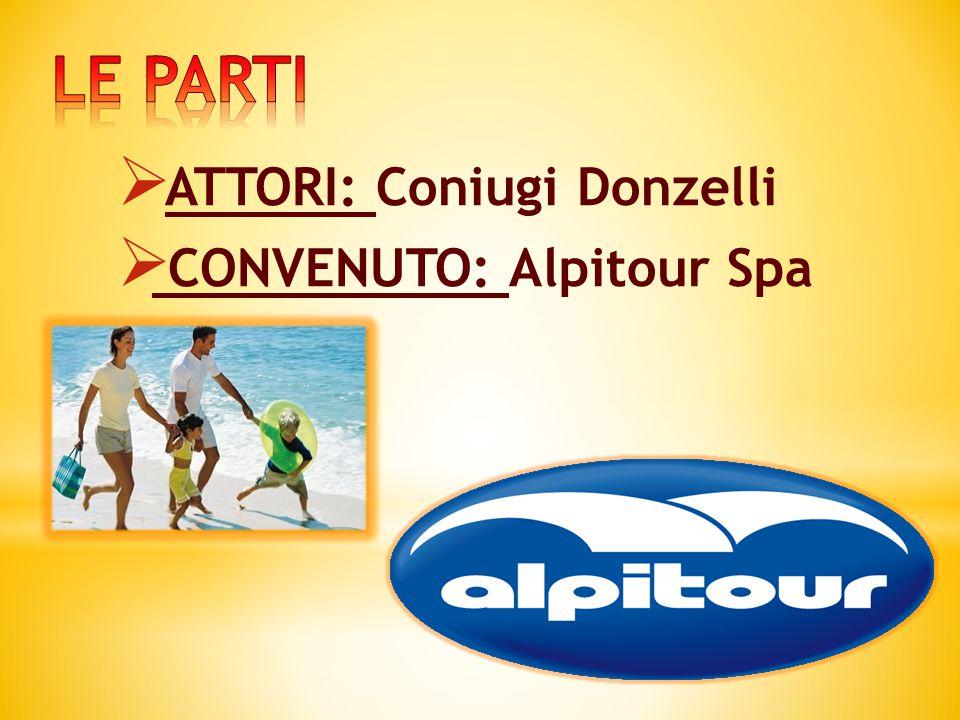  ATTORI: Coniugi Donzelli  CONVENUTO: Alpitour Spa