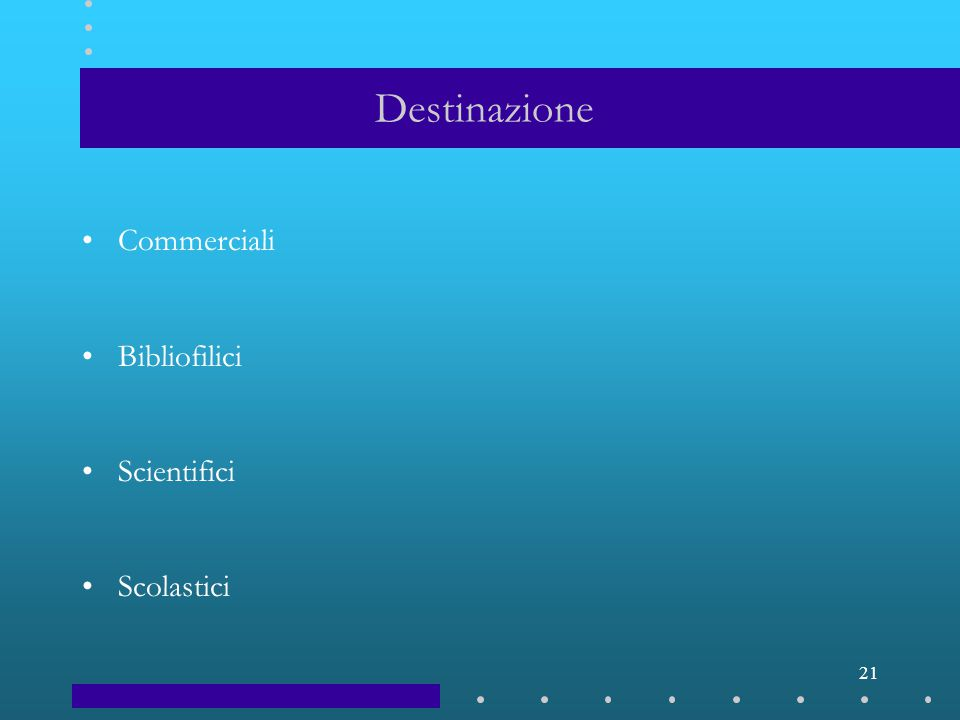 21 Destinazione Commerciali Bibliofilici Scientifici Scolastici