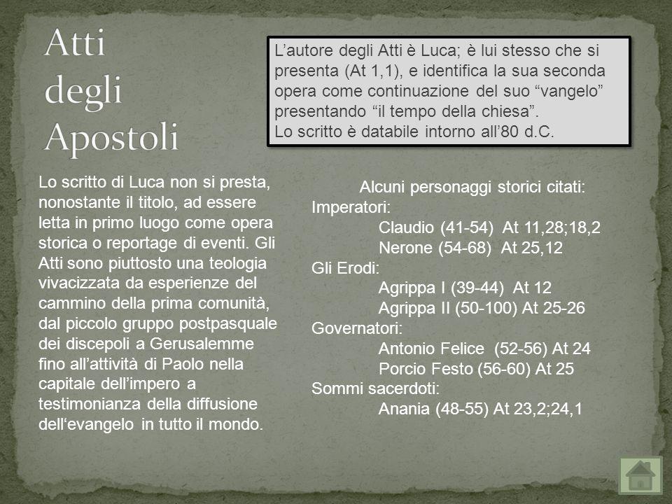 L'autore degli Atti è Luca; è lui stesso che si presenta (At 1,1), e identifica la sua seconda opera come continuazione del suo vangelo presentando il tempo della chiesa .