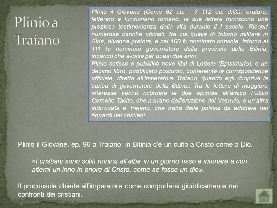 Tacito, in Annales XV,44: i «crestiani» sono incolpati dell'incendio di Roma del 64.