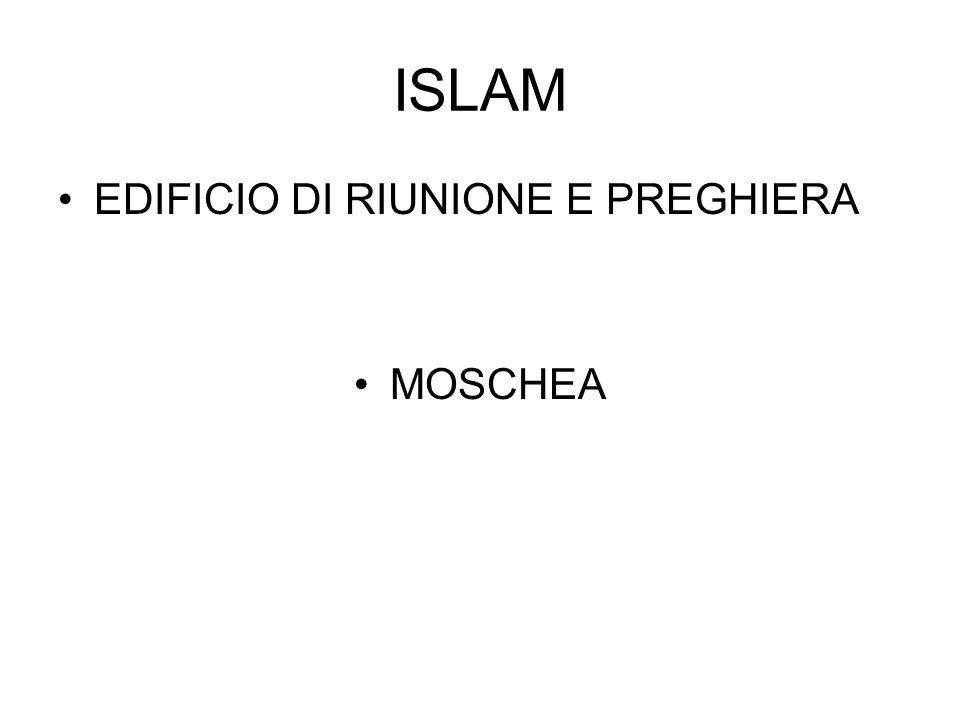 ISLAM EDIFICIO DI RIUNIONE E PREGHIERA MOSCHEA
