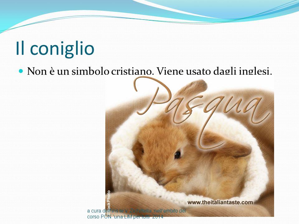 Il coniglio Non è un simbolo cristiano. Viene usato dagli inglesi. a cura dell'ins.te V. Zichittella, nell'ambito del corso PON 'una LIM per tutti' 20