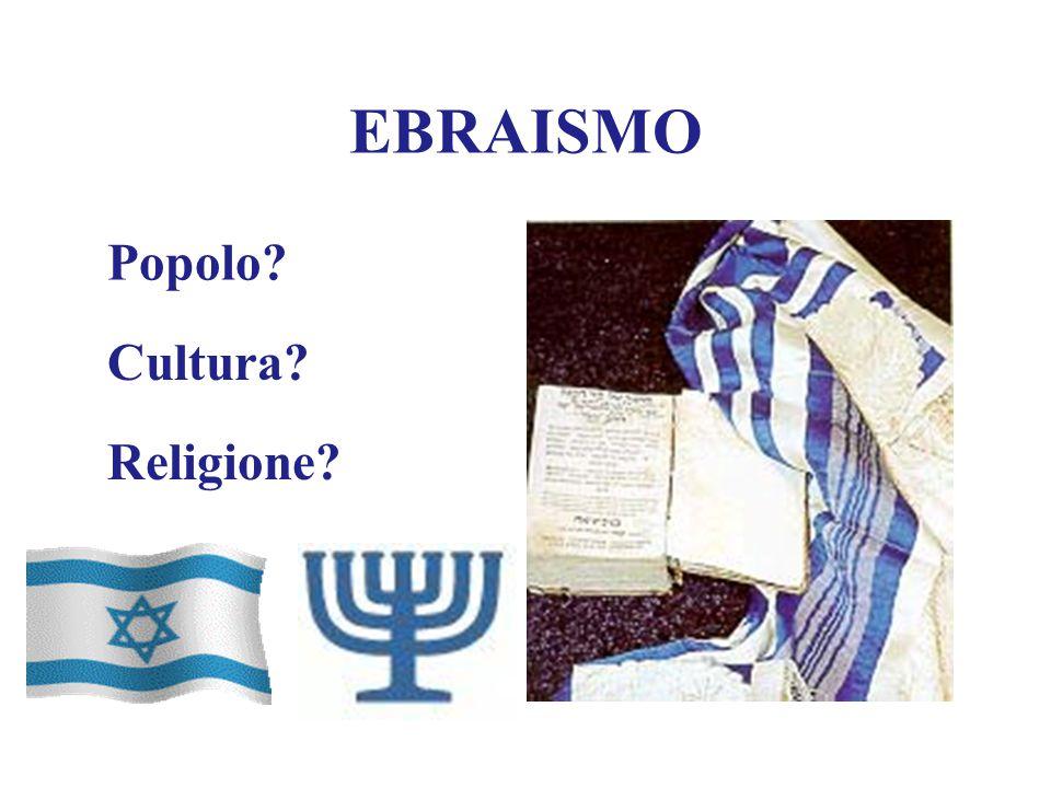 EBRAISMO Religione? Popolo? Cultura?