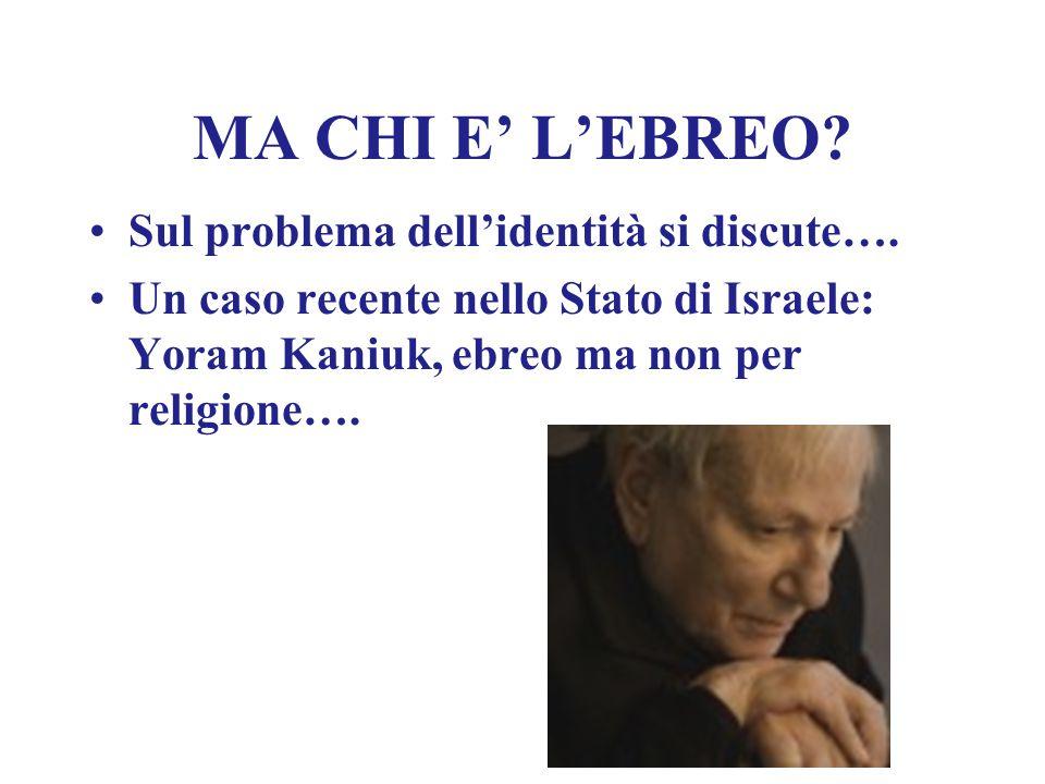 MA CHI E' L'EBREO? Sul problema dell'identità si discute…. Un caso recente nello Stato di Israele: Yoram Kaniuk, ebreo ma non per religione….