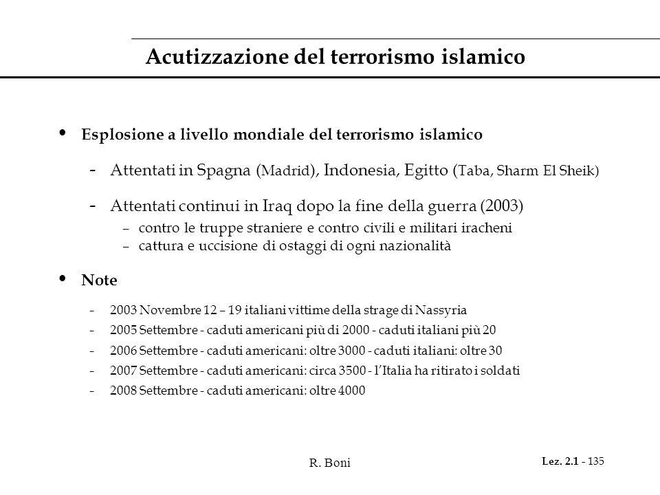 R. Boni Lez. 2.1 - 135 Acutizzazione del terrorismo islamico Esplosione a livello mondiale del terrorismo islamico - Attentati in Spagna ( Madrid ), I