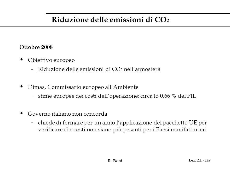 R. Boni Lez. 2.1 - 149 Riduzione delle emissioni di CO 2 Ottobre 2008 Obiettivo europeo - Riduzione delle emissioni di CO 2 nell'atmosfera Dimas, Comm