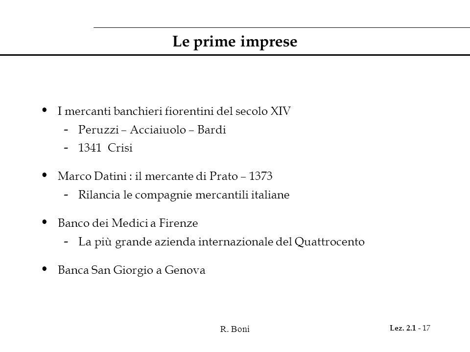 R. Boni Lez. 2.1 - 17 Le prime imprese I mercanti banchieri fiorentini del secolo XIV - Peruzzi – Acciaiuolo – Bardi - 1341 Crisi Marco Datini : il me