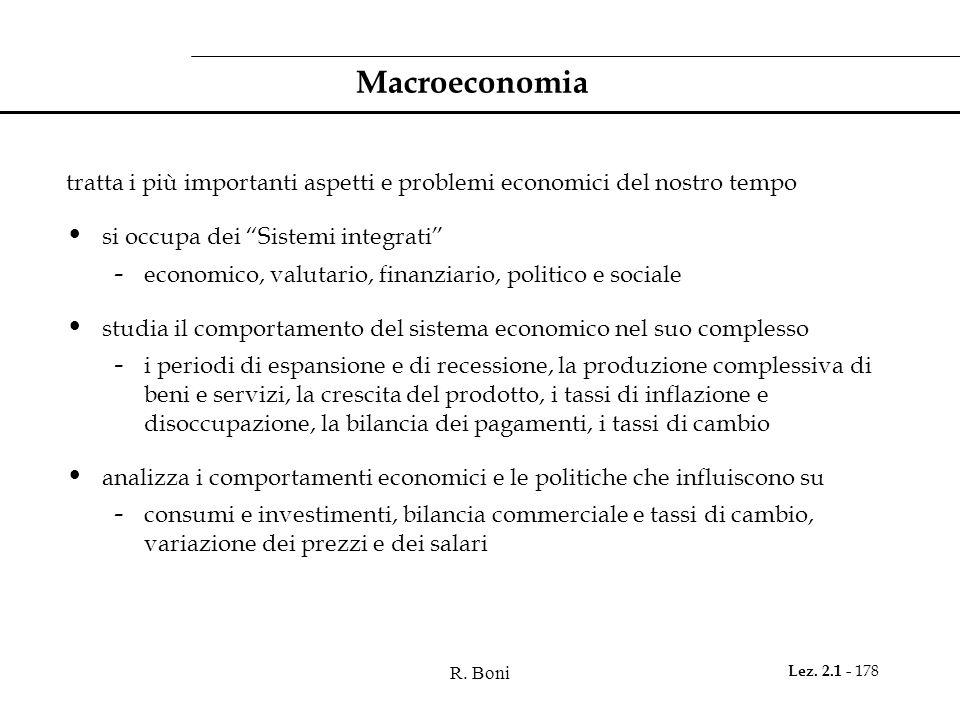 """R. Boni Lez. 2.1 - 178 Macroeconomia tratta i più importanti aspetti e problemi economici del nostro tempo si occupa dei """"Sistemi integrati"""" - economi"""