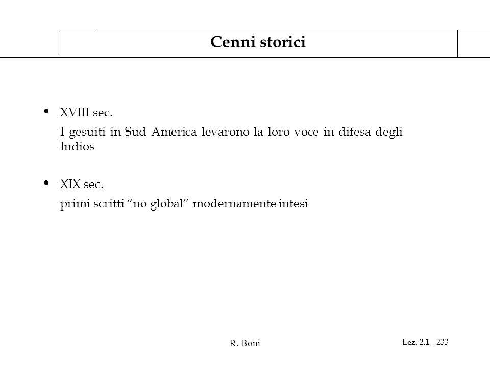 """R. Boni Lez. 2.1 - 233 Cenni storici XVIII sec. I gesuiti in Sud America levarono la loro voce in difesa degli Indios XIX sec. primi scritti """"no globa"""