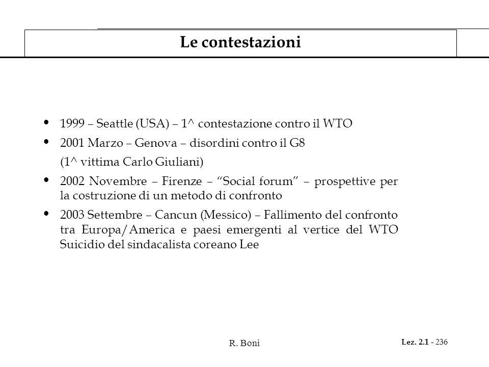 R. Boni Lez. 2.1 - 236 Le contestazioni 1999 – Seattle (USA) – 1^ contestazione contro il WTO 2001 Marzo – Genova – disordini contro il G8 (1^ vittima