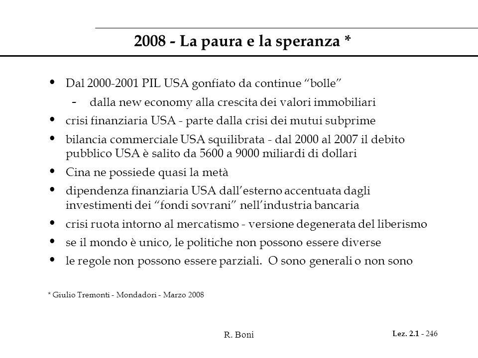 """R. Boni Lez. 2.1 - 246 2008 - La paura e la speranza * Dal 2000-2001 PIL USA gonfiato da continue """"bolle"""" - dalla new economy alla crescita dei valori"""