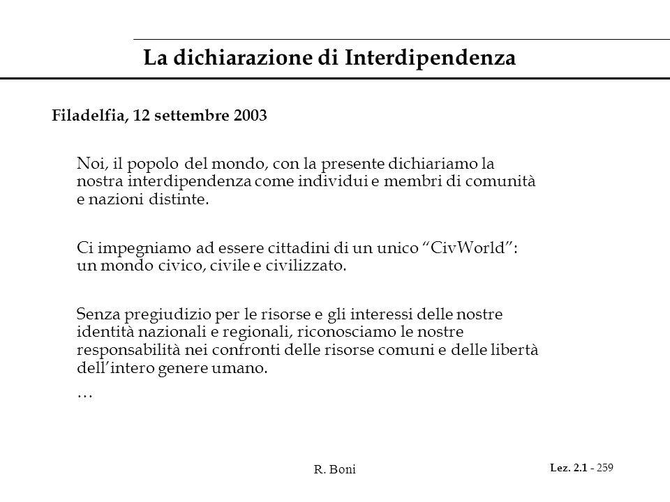 R. Boni Lez. 2.1 - 259 La dichiarazione di Interdipendenza Filadelfia, 12 settembre 2003 Noi, il popolo del mondo, con la presente dichiariamo la nost