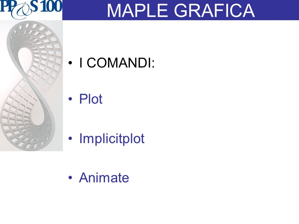 MAPLE GRAFICA I COMANDI: Plot Implicitplot Animate
