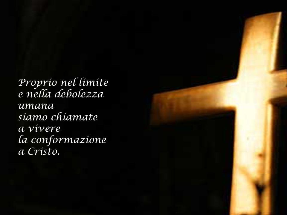 Abbandonate alla provvidenza del Padre, accettiamo la precarietà della vita, accogliamo gli imprevisti e gli insuccessi come dimensione di croce.