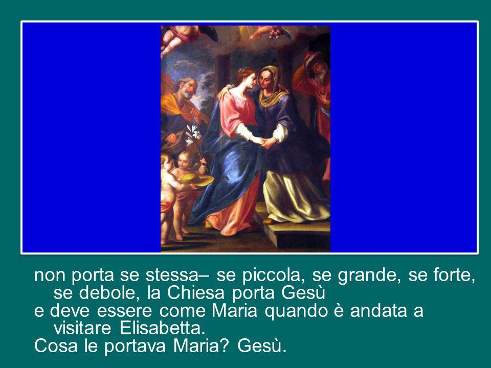 La Madonna vuole portare anche a noi, a noi tutti, il grande dono che è Gesù; e con Lui ci porta il suo amore, la sua pace, la sua gioia. Così la Chie
