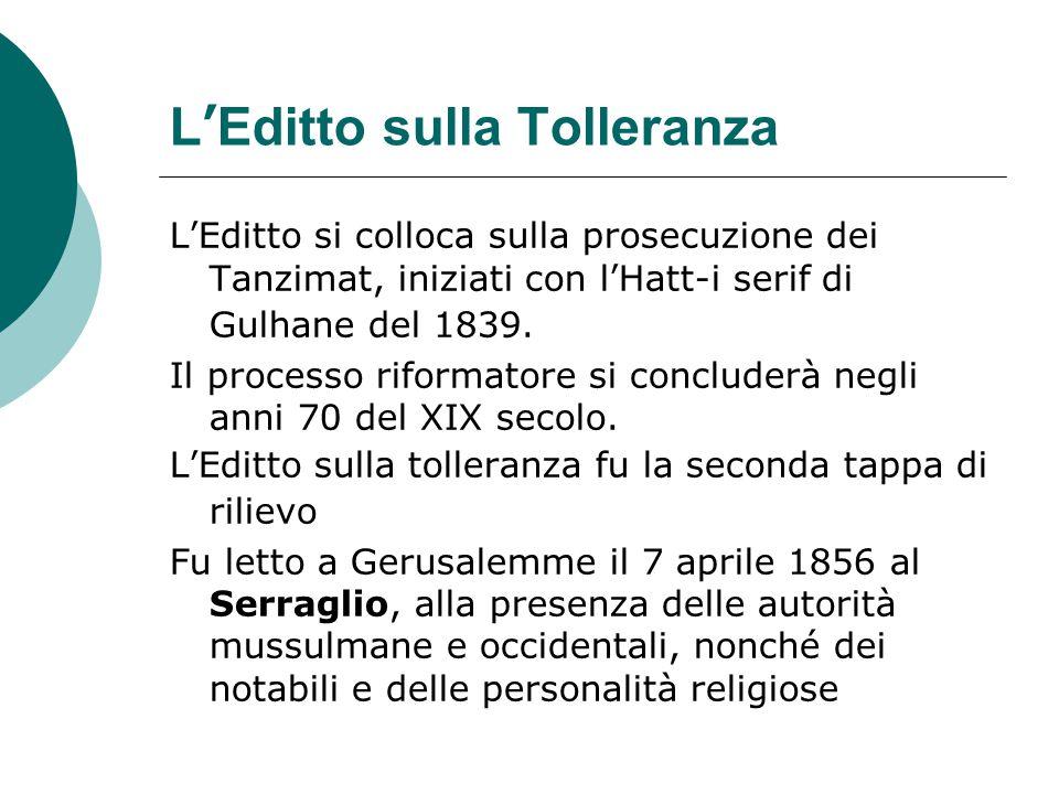L'Editto sulla Tolleranza L'Editto si colloca sulla prosecuzione dei Tanzimat, iniziati con l'Hatt-i serif di Gulhane del 1839.