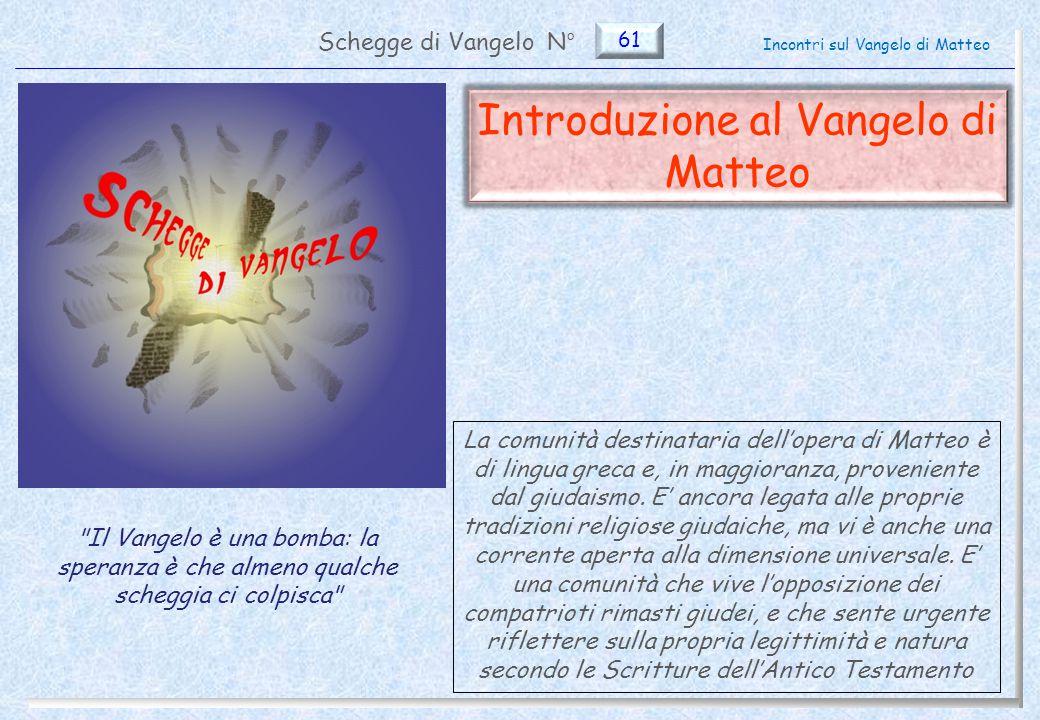 61 Introduzione al Vangelo di Matteo Le caratteristiche teologiche (2) 12 Pag.